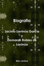 Biografia de Jacinto Larrinua y Garcia / Ziomarah Robles de Larrinua (Paperback