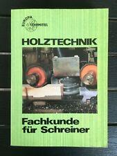 Fachbuch: Holztechnik ? Fachkunde für Schreiner - gelesen, in gutem Zustand