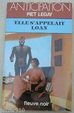 ANTICIPATION n°1168 ¤ PIET LEGAY ¤ ELLE S'APPELAIT LOAN ¤ 1982 fleuve noir