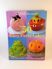 Debbie Brown's 50 Easy Party Cakes ~ Hardback with Dust Cover ~ Ships FREE!