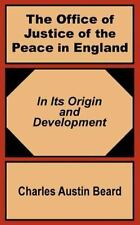 The Office of Justice of the Peace in England : In Its Origin and Development...