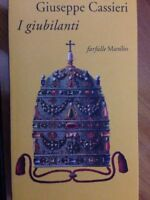 I giubilanti- -Giuseppe Cassiero - Marsilio editore - 1977
