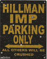 HILLMAN IMP PARKING METAL SIGN RUSTIC VINTAGE STYLE 6x8in 20x15cm garage