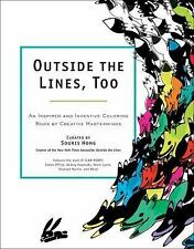 Outside the Lines, Too : An Inspired and Inventive Coloring Book by Contemporar…