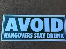 Avoid Hangovers Stay Drunk B&S Sticker
