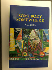 Somebody, Somewhere by Alan A. Gillis (Hardback, 2004)