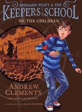 NEW - We the Children (Benjamin Pratt and the Keepers of the School)