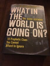 David Jeremiah What In The World Is Going On?