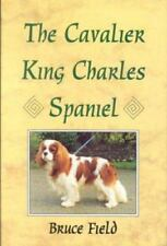 The Cavalier King Charles Spaniel by Bruce Field (Hardcover)