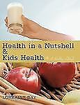 Health in a Nutshell and Kids Health : A Healthy Lifestyle by Lorraine Day...