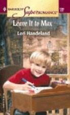 Harlequin Superromance: Leave It to Max No. 1004 by Lori Handeland NEW
