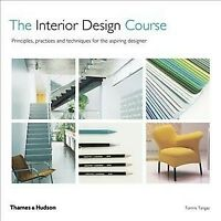 Interior Design Course : Principles, Practices and Techniques for the Aspirin...