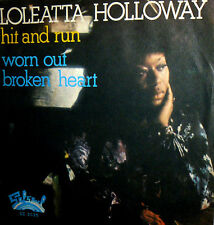 """LOLEATTA HOLLOWAY  7"""" SOUL - HIT AND RUNA ITALY 1977 WORN OUT BROKEN HEART"""