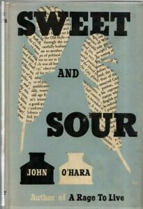 """JOHN O'HARA ESSAY COLLECTION - """"SWEET AND SOUR"""" - 1st UK -  CRESSET PRESS (1956)"""