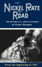 The Nickel Plate Road: The History of a Great Railroad (Paperback or Softback)