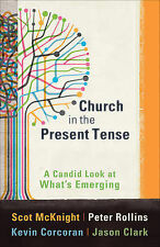 """""""Church in the Present Tense: A Candid Look at What's Emerging"""" McKnight et al"""