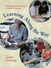 Learning Along the Way: Professional Development by and for Teachers, Sweeney, D