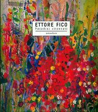 FICO - Busto Andrea, Ettore Fico. Paradisi ritrovati. Catalogo, Verbania, 2011