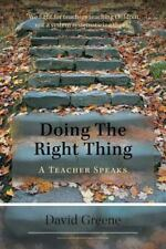 Doing the Right Thing : A Teacher Speaks: By Greene, David