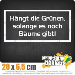 Hängt die Grünen... csf0651 20 x 6,5 cm JDM  Sticker Aufkleber