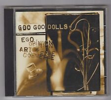 THE GOO GOO DOLLS  =  {CD - 22 TRACKS}  =  EGO, OPINION, ART & COMMERCE  =