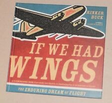 If We Had Wings: The Enduring Dream of Flight by Buck, Rinker ( Hard cover)