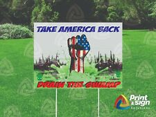 Drain The Swamp 18x24 Yard Sign Coroplast Printed Double Sided With Free Stand
