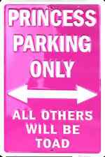 "PINK PRINCESS PARKING ONLY ALL OTHERS WILL BE TOAD SIGN 8"" X 12"" METAL"