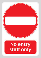 NO ENTRY - STAFF ONLY - Sign/Sticker/Vinyl - Health and Safety. 210mm x 297mm