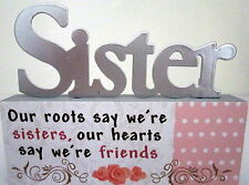 """""""SISTER.OUR ROOTS SAY WE'RE SISTERS OUR HEARTS SAY WE'RE FRIENDS"""" TABLE TOP SIGN"""