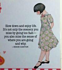 Mary Engelbreit Handmade Magnet-Slow Down And Enjoy Life