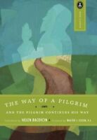 Way of a Pilgrim : And the Pilgrim Continues His Way, Paperback by Bacovcin, ...