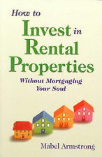 How to Invest in Rental Properties: Without Mortgaging Your Soul by Mabel...
