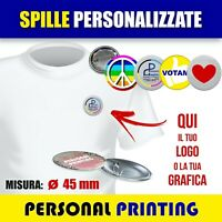 SPILLE 45mm SPILLA SPILLETTE PINS PERSONALIZZATE GADGET CON LOGO AZIENDALE PIN