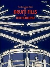 The Complete Book of Drum Fills Volume 1 by Jim Holland VG