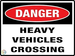 DANGER HEAVY VEHICLES CROSSING - SIZES SIGN & STICKER OPTIONS