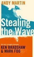 Very Good, Stealing the Wave: The Epic Struggle Between Ken Bradshaw and Mark Fo