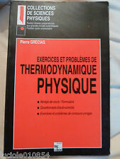 EXERCICES ET PROBLEMES DE THERMODYNAMIQUE PHYSIQUE Pierre GRECIAS