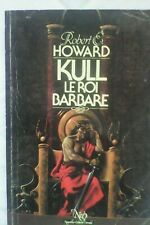"Robert Howard ""Kull le roi barbare"" Editions NEO"