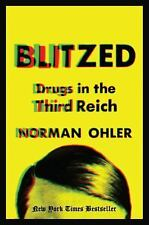 Blitzed: Drugs in the Third Reich, Ohler, Norman
