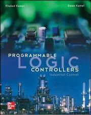Programmable Logic Controllers: Industrial Control, Kamel, Eman, Kamel, Khaled