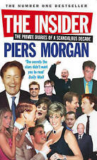 The Insider: The Private Diaries of a Scandalous Decade by Piers Morgan (Paperba