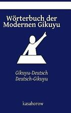 Gikuyu Kasahorow: Wörterbuch der Modernen Gikuyu : Gikuyu-Deutsch,...