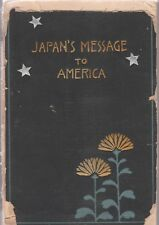 JAPAN'S MESSAGE TO AMERICA- JAPAN AND AMERICAN-JAPANESE RELATIONBS-1914