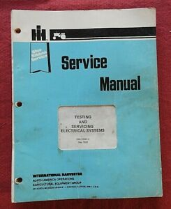 1983 INTERNATIONAL HARVESTER TRACTOR ELECTRICAL SYSTEM TESTING & SERVICE MANUAL