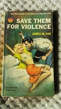Save Them For Violence by James M. Fox.1959 Vintage Monarch Paperback