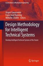 Design Methodology for Intelligent Technical Systems : Develop Intelligent...