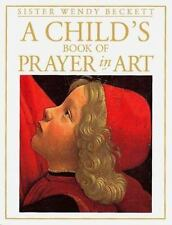 NEW - Child's Book of Prayer in Art by Beckett, Wendy
