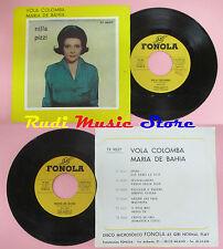 LP 45 7'' NILLA PIZZI Vola colomba Maria de bahia italy FONOLA TS 9027 cd mc dvd