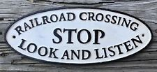 Railroad Crossing STOP, LOOK, AND LISTEN Vintage Cast Iron Metal Plaque Sign